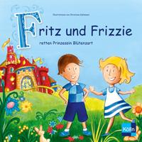 Fritz und Frizzie retten Prinzessin Blütenzart
