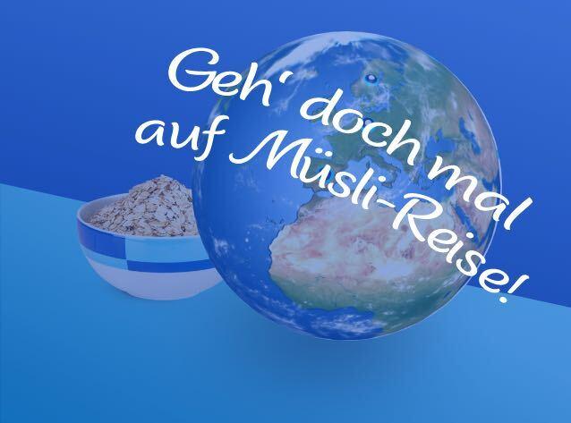 Müsli-Reise